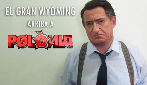 """""""El Gran Wyoming"""" és un dels nous personatges que arriba a """"Polònia"""" aquest any."""